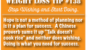 Weight Loss Tip 138 - Stop Wishing