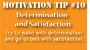 Motivation tip 10 - Determination and Satisfaction