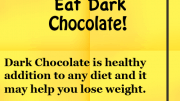 Weight Loss Tip - Eat Chocolate