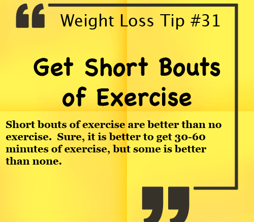 Weight Loss Tip - Get Short Bouts of Exercise