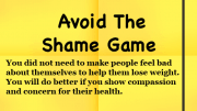 Weight Loss Tip - Avoid the Shame game
