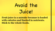 Weight Loss Tip - Avoid the Juice
