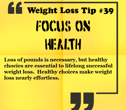 Weight Loss Tip - Focus on Health