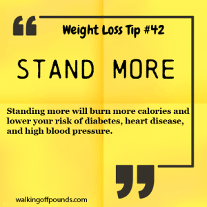 Weight Loss Tip - stand more