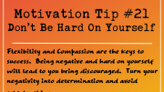 Motivation Tip 21 - Don't Be Hard On Yourself