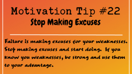 Motivation Tip 22 - Stop Making Excuses