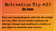 Motivation Tip 23 - Go Slow