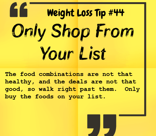 Weight Loss Tip 44 - Only Shop From Your List