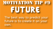 motivation tip 9 - Future