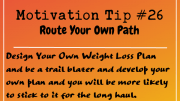 Motivation Tip 26 - Route Your Own Path