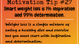 Motivation Tip 27 - Smart weight loss is inspiration and determination