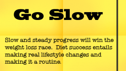 Weight Loss Tip 52 - Go Slow