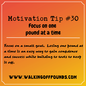 Motivation Tip 30 - Focus on one pound at a time