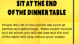 Weight Loss Tip 72 - Sit at the end of the dinner table