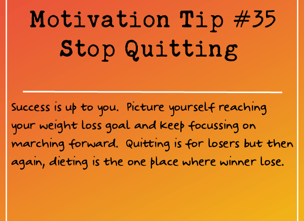 Motivation Tip 35 - Stop Quitting