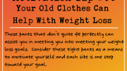 Motivation Tip 36 - Your Old Clothes Can Help With Weight Loss