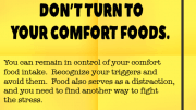 Weight Loss Tip 87 - Don't turn to your comfort foods
