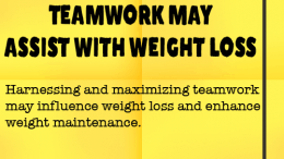 Weight Loss Tip 84 - Teamwork may assist with weight lossWeight Loss Tip 84 - Teamwork may assist with weight loss