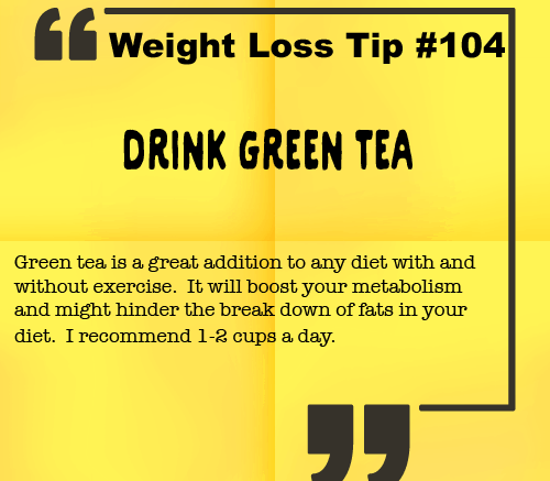 Weight Loss tip 104 - Drink Green Tea
