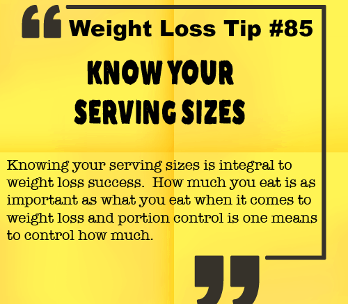 Weight Loss Tip 85 - Know your serving sizes