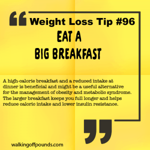 Weight Loss Tip 96 - Eat a Big Breakfast