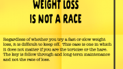 Weight Loss Tip 101 - Weight Loss is Not A Race