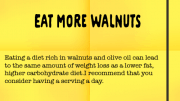 Weight Loss Tip 105 - Eat More Walnuts