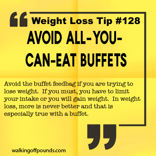 Weight loss tip 128 - Avoid all-you-can-eat buffets