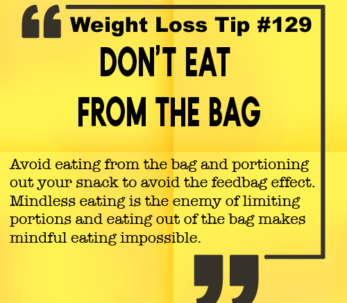 Weight loss tip 129 - Don't eat from the bag