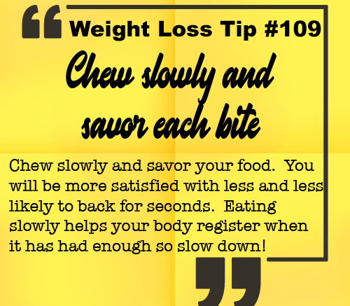 Weight Loss Tip 109 - Chew slowly and savor each bite