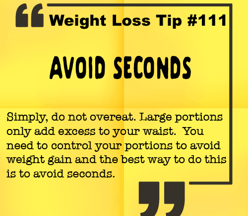 Weight Loss Tip 111 - Avoid Seconds