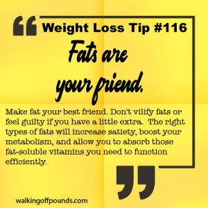 Weight loss tip 116 - Fats Are Your Friend