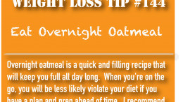 Weight Loss Tip 144 - Eat Overnight Oatmeal