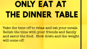 Weight loss tip 122 - Only eat at the dinner table