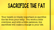 Weight loss tip 164 - Sacrifice the fat