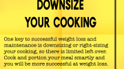 Weight loss tip 131 - Downsize your cooking