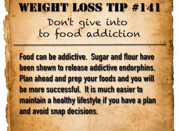 Weight Loss Tip 141 - Don't give into food addiction