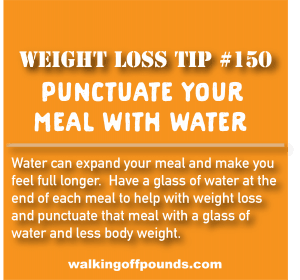 Weight loss tip 150 - Punctuate your meal with water