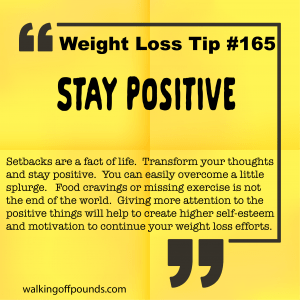 Weight loss tip 165 - Stay Positive