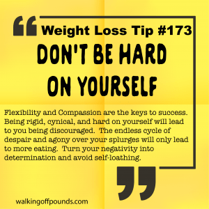 Weight Loss Tip 173 - Don't Be Hard On Yourself