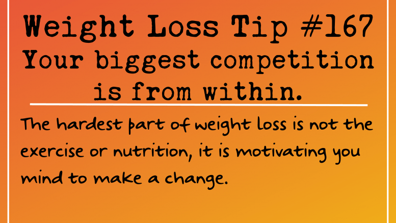 Weight Loss Tip 167 - You Biggest Competition