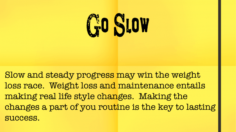 Weight Loss Tip 175 - Go Slow