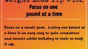 Weight Loss Tip 182 - Focus on one pound at a time