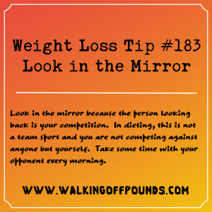 Weight Loss Tip 183 - Look in the Mirror