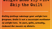 Weight Loss Tip 184 - Skip the Guilt