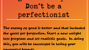 Weight Loss Tip 185 - Don't be a perfectionist