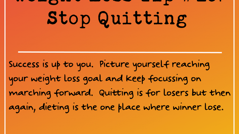 Weight Loss Tip 187 - Stop Quitting