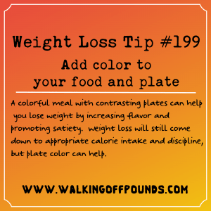 Weight Loss Tip 199 - Add color to your food and plate