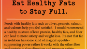 Weight Loss Tip 231 - Eat Healthy Fats to Stay Full